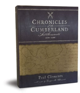 """Paul Clements' book, """"Chronicles of the Cumberland Settlements,"""" compiles first-person accounts to reveal new information about Middle Tennessee's history. You can get more information about the book and purchase a copy at www.chroniclesofthecumberland.com."""